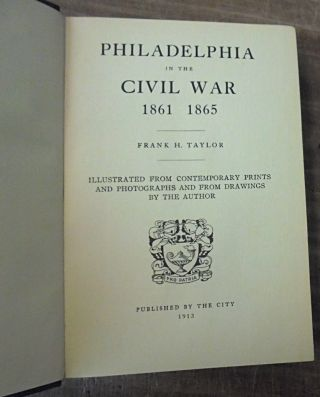 Philadelphia in the Civil War 1861 - 1865