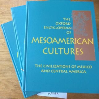The Oxford Encyclopedia of Mesoamerican Cultures: The Civilizations of Mexico and Central America...