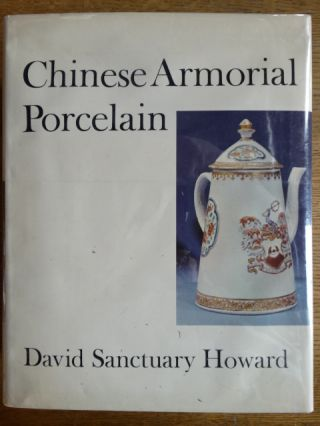 Chinese Armorial Porcelain. David Sanctuary Howard
