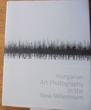 Hungarian Art Photography in the New Millennium. Peter Baki.