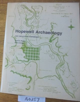 Hopewell Archaeology: The Chillicothe Conference. David S. Brose, N'omi Greber