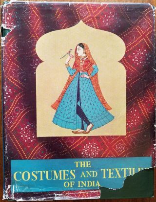 The costumes and textiles of India. Jamila Brij Bhushan
