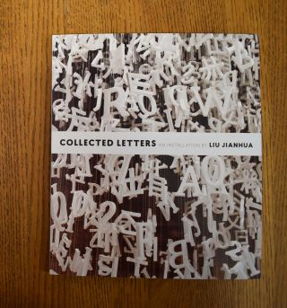 Collected Letters: An Installation by Liu Jianhua. Pedro Moura Carvalho