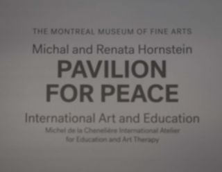 Michal and Renata Hornstein Pavilion for Peace: International At and Education: Michel de la Chenelière International Atelier for Education and Art Therapy