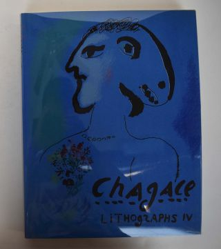 The Lithographs of Chagall IV, 1969-1973. Charles Sorlier