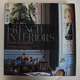 French Interiors : the art of elegance. Christiane de Nicolay-Mazery