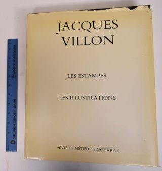 Jacques Villon: Les Estampes et les Illustrations, Catalogue Raisonne. Colette De Ginestet,...