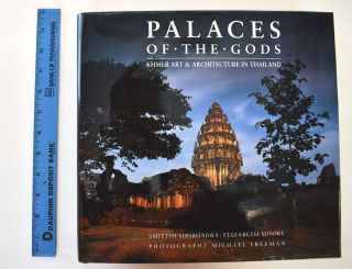 Palaces of the Gods: Khmer Art & Architecture in Thailand. Smitthi Siribhadra, Elizabeth Moore