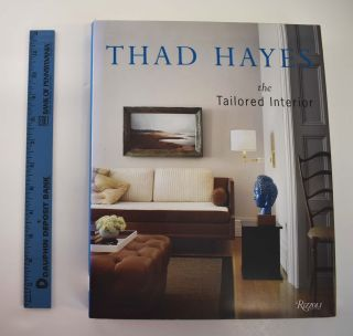 Thad Hayes: The Tailored Interior. Thad Hayes