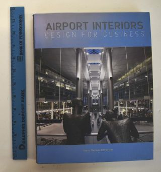 Airport Interiors: Design for Business. Steve Thomas-Emberson