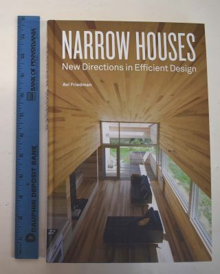 Narrow Houses: New Directions in Efficient Design. Avi Friedman.