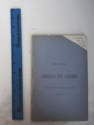 The First American Art Academy, Reprinted from Lippincott's Magazine