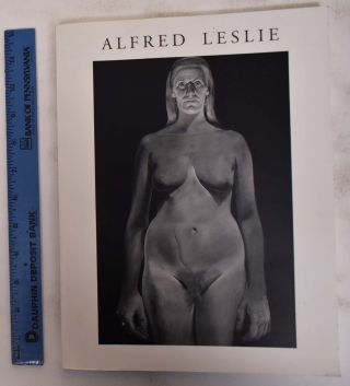 Alfred Leslie: The Grisaille Paintings 1962-1967. NY: Oct. 5 Flynn, one other date, 1992, 1991 to...