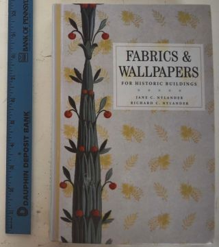 Fabrics and Wallpapers for Historic Buildings. Jane C. Nylander, Richard C. Nylander