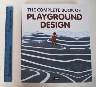 New Playground Design: Design Guidelines and Case Studies (The Complete Book of Playground...