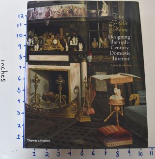 The Poetic Home: Designing the 19th-Century Domestic Interior. Stefan Muthesius