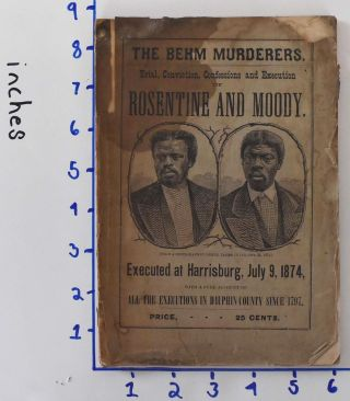 The Behm Murderers: Trial and Conviction of Rosentine and Moody, for the murder of Abraham Behm;...