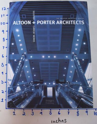 Altoon + Porter Architects: Selected + Current Works (The Master Architect Series). Robyn Beaver