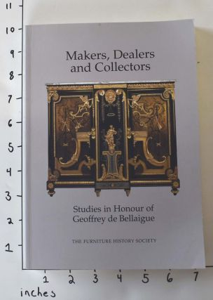 Makers, dealers and collectors : studies in honour of Geoffrey de Bellaigue