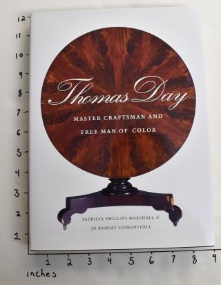 Thomas Day: Master Craftsman and Free Man of Color. Patricia Phillips Marshall, Jo Ramsay...
