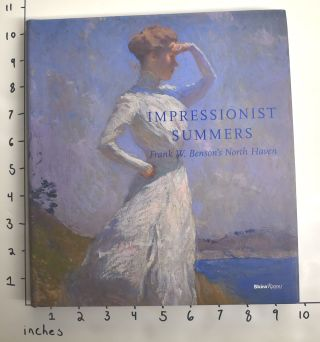 Impressionist Summers: Frank W. Benson's North Haven. Faith Andrews Bedford