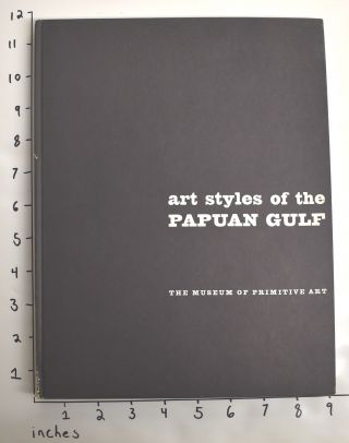 Art Styles of the Papuan Gulf. Douglas Newton