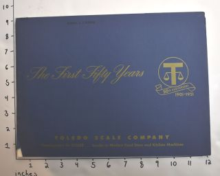 The First Fifty Years [Toledo Scale Company