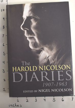 The Harold Nicolson Diaries 1907-1963. Nigel Nicolson