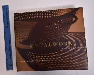 Metalwork in Early America: Copper and its Alloys from the Winterthur Collection. Donald L....