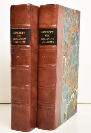 Experimental Researches Concerning the Philosophy of Permanent Colours; and the Best Means of Producing Them by Dyeing, Calico Printing, etc. (2 Volume Set)