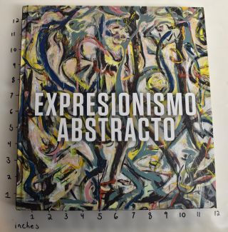 Expressiionismo Abstracto. David Anfam.