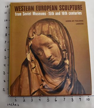 Western European Sculpture from Soviet Museums: 15th and 16th Centuries. Michael Liebmann