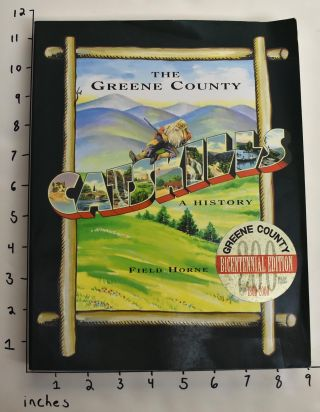 The Greene County Catskills: A History. Field Horne