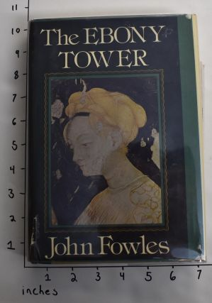 The Ebony Tower. John Fowles