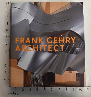 Frank Gehry, Architect. Jean-Louis Cohen.