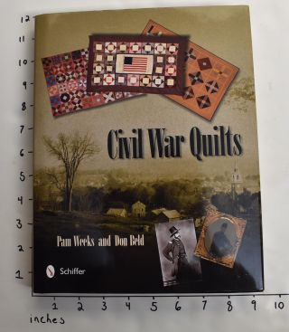 Civil War Quilts. Pamela Weeks, Don Beld