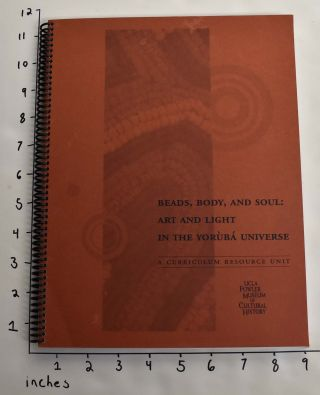 Beads, Body, and Soul: Art & Light in the Yoruba Universe. Lyn Avins, Betsy D. Quick.