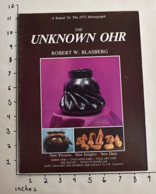 The Unknown Ohr: A Sequel To The 1973 Monograph. Robert W. Blasberg