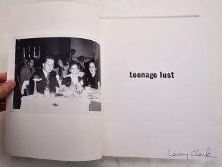 Teenage Lust: An Autobiography. Larry Clark