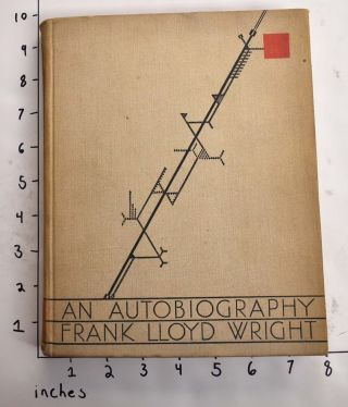An Autobiography (Frank Lloyd Wright). Frank Lloyd Wright.
