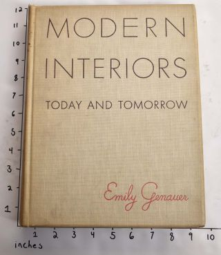 Modern Interiors, Today and Tomorrow. Emily Genauer.
