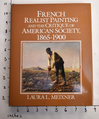 French Realist Painting and the Critique of American Society, 1865-1900. Laura L. Meixner