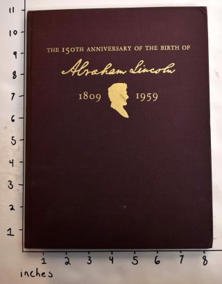 The 150th Anniversary of the Birth of Abraham Lincoln, 1809-1959