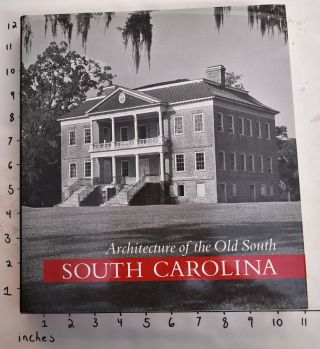 Architecture of the Old South: South Carolina. Mills Lane, Gene Waddell, Van Jones Martin, Gene...