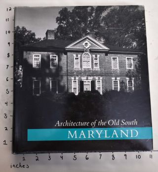Architecture of the Old South: Maryland. Mills Lane, Michael F. Trostel, Van Jones Martin, Gene...