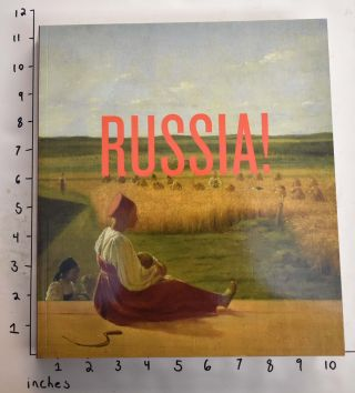 Russia!: Nine Hundred Years of Masterpieces and Master Collections. James Billingon, et. al