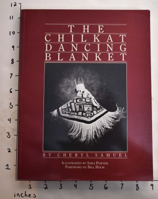 The Chilkat Dancing Blanket. Cheryl Samuel