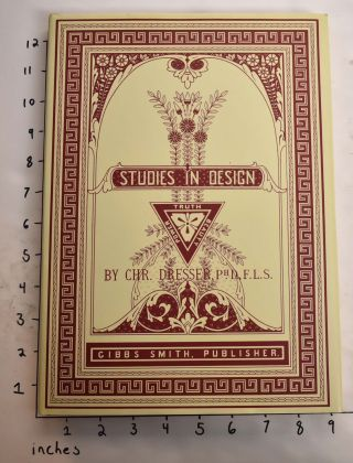 Studies in Design (A Design Classic Reprint). Christopher Dresser