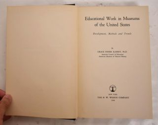 Educational Work in Museums of the United States: Development, Methods and Trends. Grace Fisher...