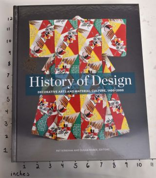 History of Design: Decorative Arts and Material Culture, 1400–2000. Pat Kirkham, Susan Weber
